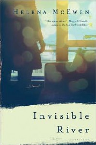 Invisible River - Helena McEwen