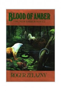 Blood of Amber (Amber Chronicles, #7) - Roger Zelazny