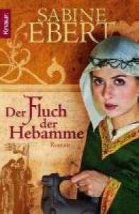 Der Fluch der Hebamme - Sabine Ebert
