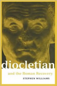 Diocletian and the Roman Recovery (Roman Imperial Biographies) - Stephen Williams