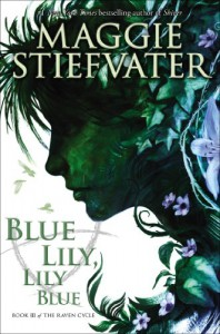 Blue Lily, Lily Blue - Audio (The Raven Cycle) - Maggie Stiefvater