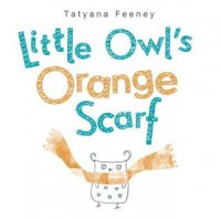 Little Owl's Orange Scarf - Tatyana Feeney