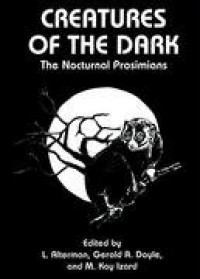 Creatures of the Dark: The Nocturnal Prosimians - L. Alterman, Gerald A. Doyle, M.K. Izard