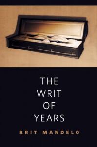 The Writ of Years: A Tor.Com Original - Brit Mandelo