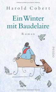 Ein Winter mit Baudelaire: Roman - Harold Cobert