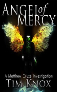Angel of Mercy (suspense crime mystery murder thriller) (A Matthew Cruze Investigation) - Tim Knox
