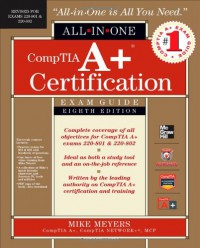 CompTIA A+ Certification All-in-One Exam Guide, 8th Edition (Exams 220-801 & 220-802) - Michael Meyers