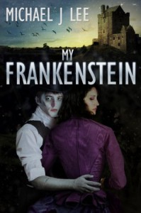 My Frankenstein - Frauke Spanuth, Michael J.  Lee