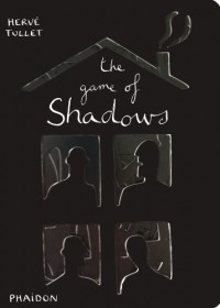 The Game of Shadows - Hervé Tullet