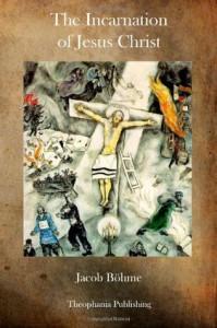 The Incarnation of Jesus Christ - Jacob Boehme
