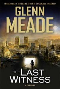 The Last Witness - Glenn Meade