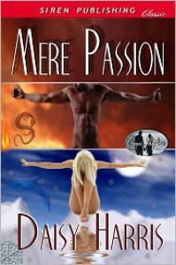 Mere Passion - Daisy Harris