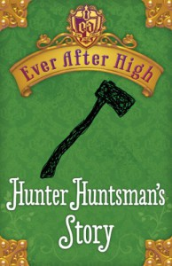 Ever After High: Hunter Huntsman's Story - Shannon Hale