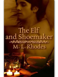 The Elf and Shoemaker - M.L. Rhodes