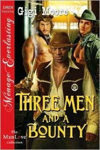 Three Men and a Bounty - Gigi Moore