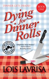 Dying for Dinner Rolls (Chubby Chicks Club, #1) - Lois Lavrisa