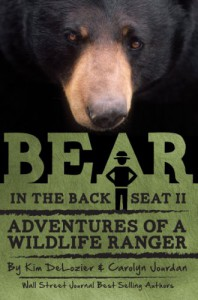 Bear in the Back Seat II: Adventures of a Wildlife Ranger in the Great Smoky Mountains National Park - Carolyn Jourdan;Kim DeLozier