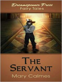 The Servant - Mary Calmes