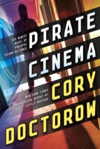Pirate Cinema - Cory Doctorow