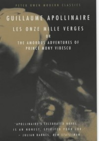 Les Onze Milles Verges: Or the Amorous Adventures of Prince Mony Vibescu (Peter Owen Modern Classics) - Guillaume Apollinaire