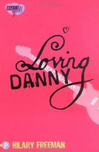 Loving Danny: CosmoGirl / Piccadilly Love Stories - Hilary Freeman