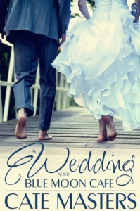 A Wedding at the Blue Moon Cafe - Cate Masters