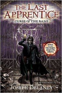 Curse of the Bane (Last Apprentice Series #2) - Joseph Delaney