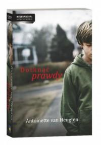 Dotknąć prawdy - Antoinette van Heugten