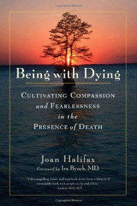Being with Dying: Cultivating Compassion and Fearlessness in the Presence of Death (Hardcover) - Linda Sparrowe;Patricia Walden