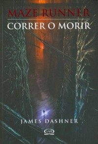 Correr o morir (Maze Runner, #1) - James Dashner