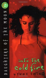 Into the Cold Fire - Lynne Ewing