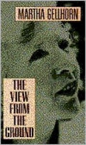 The View from the Ground - Martha Gellhorn