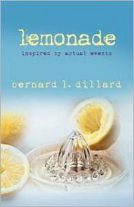 Lemonade: Inspired by Actual Events - Bernard L. Dillard