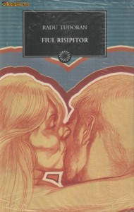 Fiul risipitor (Romanian Edition) - Radu Tudoran