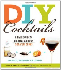 DIY Cocktails: A Simple Guide to Creating Your Own Signature Drinks -