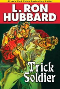 Trick Soldier (Stories from the Golden Age) - L. Ron Hubbard
