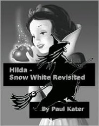 Hilda - Snow White Revisited - Paul Kater