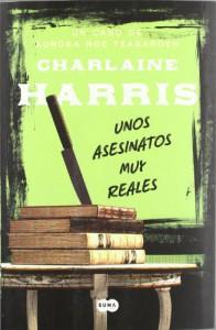 Unos asesinatos muy reales (Aurora Teagarden, #1) - Charlaine Harris, Omar El-Kashef Calabor