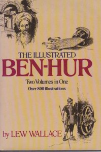 Illustrated Ben Hur: 2 Volumes In One - Lew Wallace