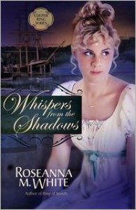 Whispers from the Shadows - Roseanna M. White, Roseanna White