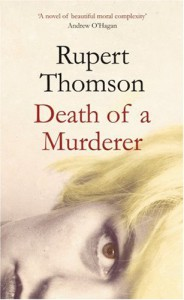 Death of a Murderer - Rupert Thomson