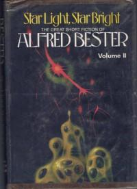 Star Light, Star Bright (Volume II) - Alfred Bester