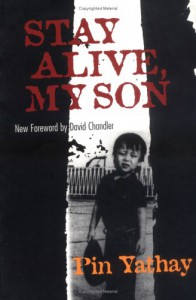 Stay Alive, My Son - David Chandler;Pin Yathay