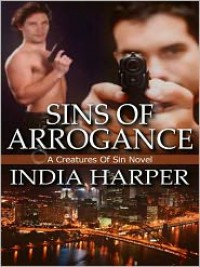 Sins of Arrogance - India Harper