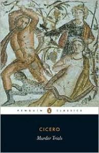 Murder Trials - Marcus Tullius Cicero,  Michael Grant (Translator)