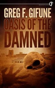 Oasis of the Damned - Greg F. Gifune