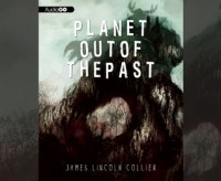 Planet Out of the Past - James Lincoln Collier
