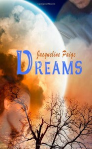 Dreams: The Three Part Steamy Paranormal Series All Together - Jacqueline Paige, Jared from Off The Wall Creations