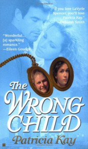 The Wrong Child - Patricia Kay
