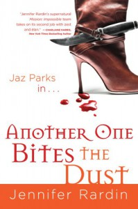 Another One Bites the Dust (Jaz Parks, Book 2) - Jennifer Rardin